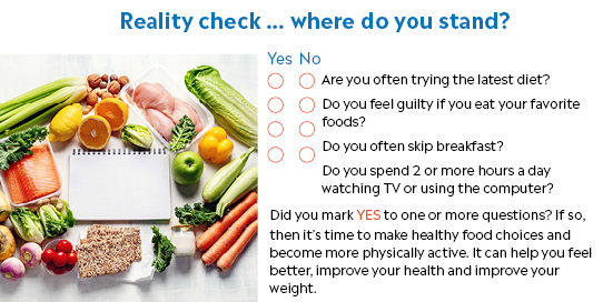 Focus on daily choices to move toward a healthier lifestyle.
