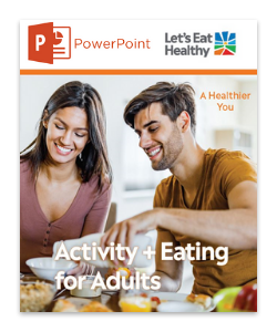 Download the Activity + Eating for Adults PowerPoint presentation.