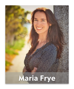 Connect with Maria Frye today.